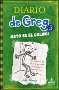 Diario de Greg: esto es colmo / Diary of a Wimpy Kid: The Last Straw (Spanish Edition)