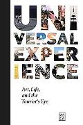 Universal Experience Art, Life And The Tourist's Eye