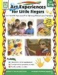 Art Experiences for Little Fingers - Carson-Dellosa Publishing Company - Paperback