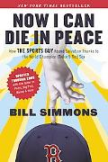 Now I Can Die in Peace: How ESPN'S Sports Guy Found Salvation and More, Thanks to the World ...