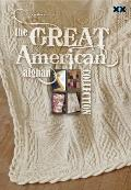 Great American Afghan Collection : Knit Tradition and Innovation-One Square at a Time