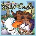 Trouble Finds Rooter and Snuffle
