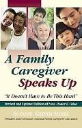 Love, Honor & Value A Family Caregiver Speaks Out About the Choices and Challenges of Caregi...
