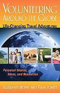 Volunteering Around the Globe Life Changing Travel Adventures