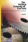 Political Economy of East Asia: Striving for Wealth and Power