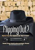 Flipping Out?: Myth or Fact? The Impact of the
