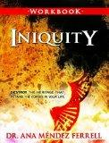 Iniquity - Workbook - Destroy the Heritage That Retains the Curses in Your Life.