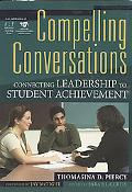 Compelling Conversations Connecting Leadership to Student Achievement