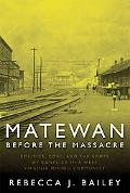 Matewan Before the Massacre: Politics, Coal, and the Roots of Conflict in a West Virginia Mi...