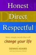 Honest, Direct, Respectful Three Simple Words That Will Change Your Life