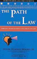 The Path of the Law: Learning, Understanding, and Mastering the Law