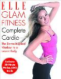 Elle Glam Fitness Complete Cardio Training The Dance-inspired Workout to a Leaner Body