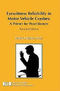 Eyewitness Reliability in Motor Vehicle Crashes: A Primer for Practitioners