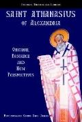 Saint Athanasius of Alexandria Original Research and New Perspectives