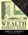 Wealth Without Worry The Methods of Wall Street Exposed