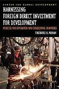 Harnessing Foreign Direct Investment for Development Policies for Developed And Developing C...