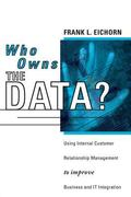 Who Owns the Data? Using International Customer Relationship Management to Improve Business ...