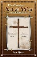 Christian Art of War : Spiritual Lessons for the Battle Against Self