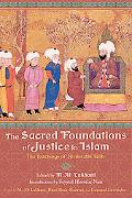 Sacred Foundations of Justice in Islam The Teachings of Ali Ibn Abi Talib
