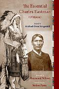 Essential Charles Eastman (Ohiyesa) Light on the Indian World