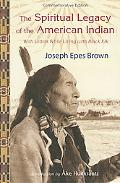 Spiritual Legacy of the American Indian Commemorative Edition With Letters While Living With...