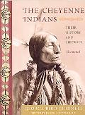 The Cheyenne Indians: Their History and Lifeways, Edited and Illustrated