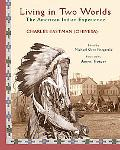 Living in Two Worlds: The American Indian Experience (American Indian Traditions)