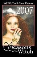 Seasons of the Witch 2007 Weekly : With Tarot Planner