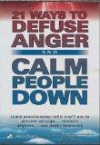 21 Ways to Defuse Anger and Calm People Down (Audio CD) (CareerTrack)