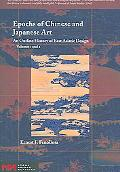 Epochs of Chinese and Japanese Art An Outline History of East Asiatic Design
