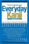 Stone Bridge Book of Everyday Kanji : Japanese Character Reference and Writing Guide