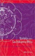 Tantra of the Tachikawa Ryu : Secret Sex Teachings of the Buddha
