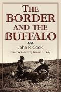 Border and the Buffalo : An Untold Story of the Southwest Plains
