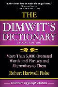 Dimwit's Dictionary More Than 5,000 Overused Words and Phrases and Alternatives to Them