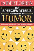Speechwriter's Handbook of Humor A Practical Guide to Getting Laughs in Public Speeches and ...