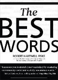 The Best Words: More than 200 of the Most Excellent, Most Desirable, Most Suitable, Most Sat...