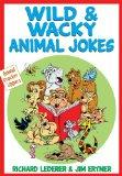 Wild & Wacky Animal Jokes (Animal Cracker Uppers)