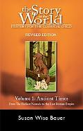 Story of the World, History for the Classical Child Ancient Times  from the Earliest Nomads ...
