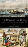 Door of No Return The History Of Cape Coast Castle and the Atlantic Slave Trade