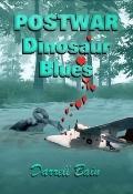 Postwar Dinosaur Blues - Darrell Bain - Paperback