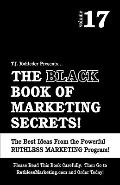 The Black Book of Marketing Secrets, Vol. 17