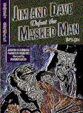 Jim & Dave Defeat the Masked Man