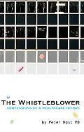 Whistleblower Confessions of a Healthcare Hitman