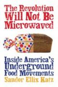 Revolution Will Not Be Microwaved Inside America's Underground Food Movements