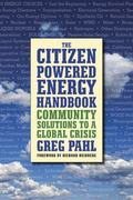 Citizen-powered Energy Handbook Community Solutions to a Global Crisis