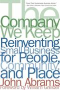 Company We Keep Reinventing Small Business for People, Community, And Place