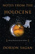 Notes from the Holocene A Brief History of the Future