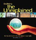 Exploring the Unexplained The World's Greatest Marvels, Mysteries and Myths