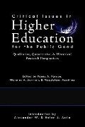 Critical Issues in Higher Education for the Public Good: Qualitative, Quantitative, & Histor...