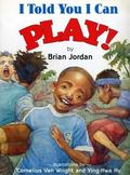 I Told You I Can Play - Brian Jordan - Hardcover